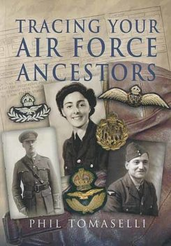 Tracing Your Air Force Ancestors, Phil Tomaselli