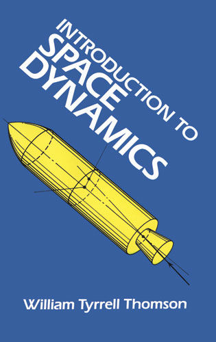 Introduction to Space Dynamics, William Tyrrell Thomson