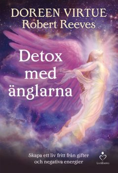 Detox med änglarna, Doreen Virtue, Robert Reeves