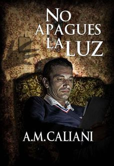 No Apagues La Luz, A.M. Caliani