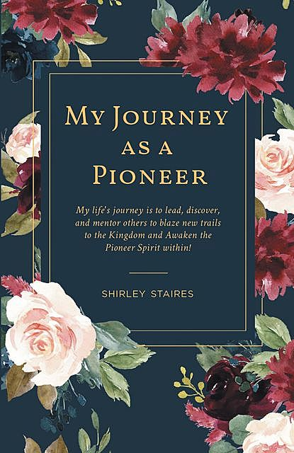 My Journey as a Pioneer, Shirley Staires