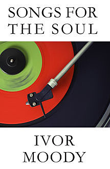 Songs for the Soul, Ivor Moody