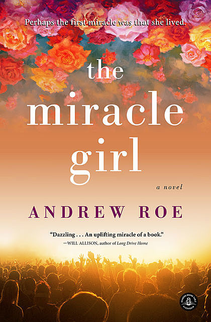The Miracle Girl, Andrew Roe