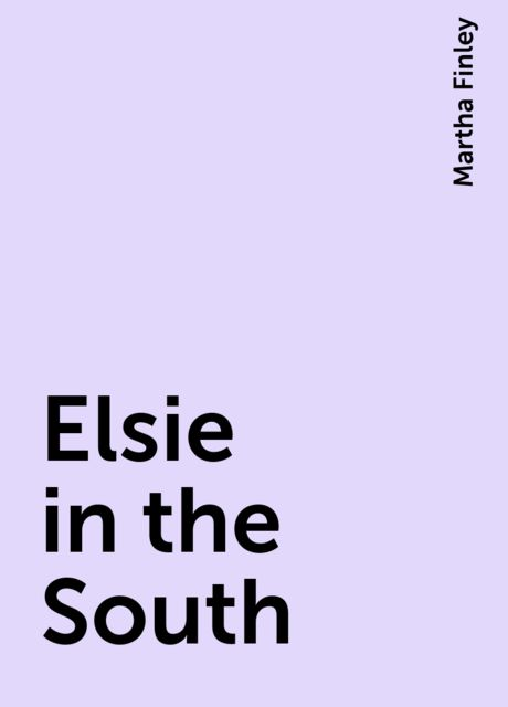 Elsie in the South, Martha Finley
