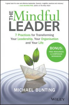 The Mindful Leader, Michael Bunting
