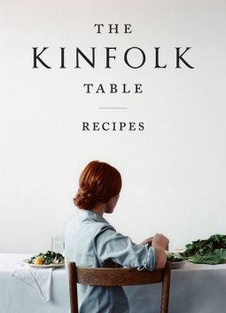 Kinfolk Table : Recipes for Small Gatherings, Nathan Williams