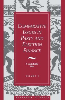 Comparative Issues in Party and Election Finance, F.Leslie Seidle