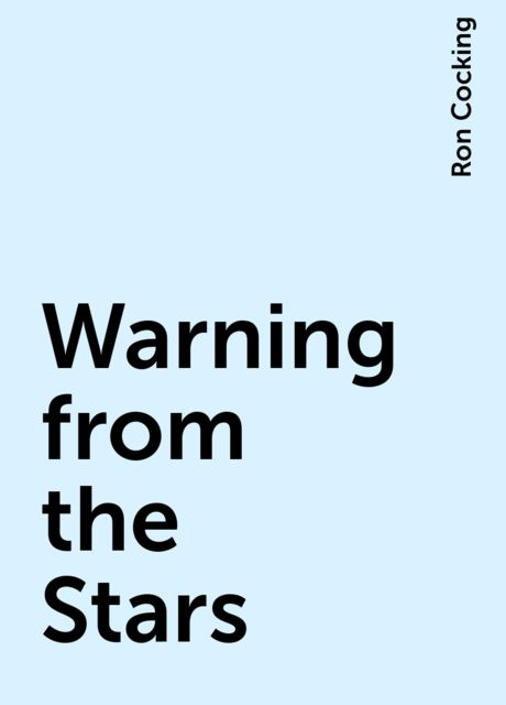 Warning from the Stars, Ron Cocking