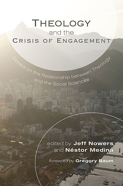 Theology and the Crisis of Engagement, Jeff Nowers