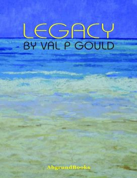 Legacy, Val P Gould