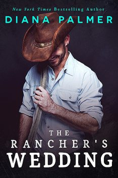 The Rancher's Wedding, Diana Palmer