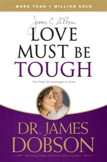 Love Must Be Tough, James Dobson