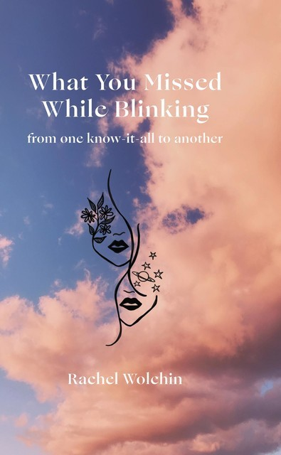 What You Missed While Blinking, Rachel Wolchin
