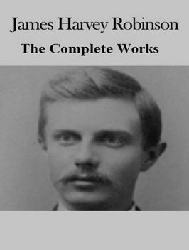 The Complete Works of James Harvey Robinson, James Harvey Robinson, TBD