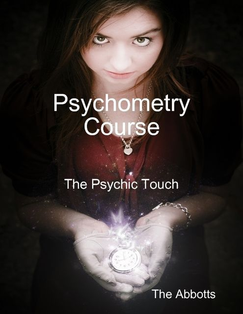 Psychometry Course – The Psychic Touch, The Abbotts