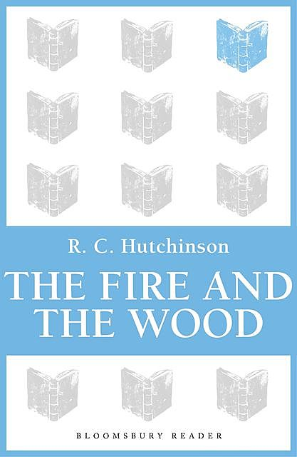 Fire and the Wood, R.C.Hutchinson