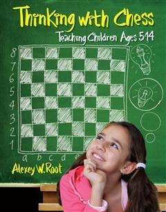 Thinking with Chess, Alexey W. Root