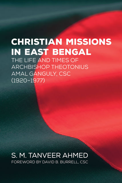 Christian Missions in East Bengal, S.M. Tanveer Ahmed