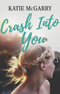 Crash Into You, Katie McGarry