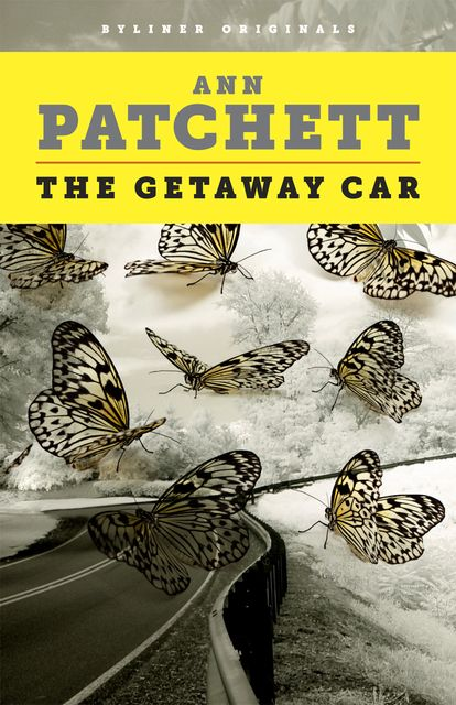 The Getaway Car, Ann Patchett