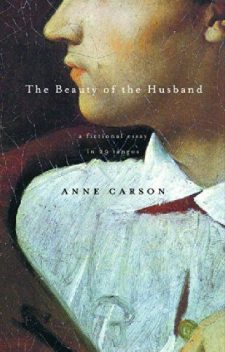 The Beauty of the Husband, Anne Carson