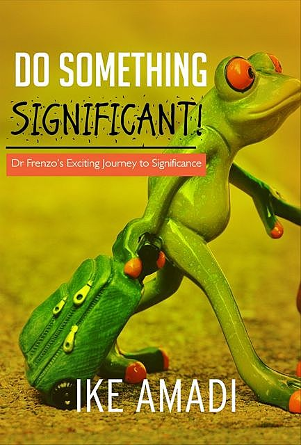 Do Something Significant, Ike Amadi