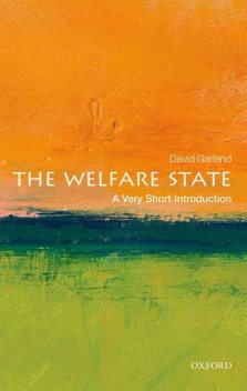 The Welfare State: A Very Short Introduction, David Garland