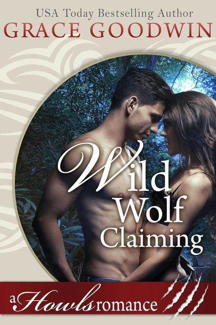 Wild Wolf Claiming, Grace Goodwin