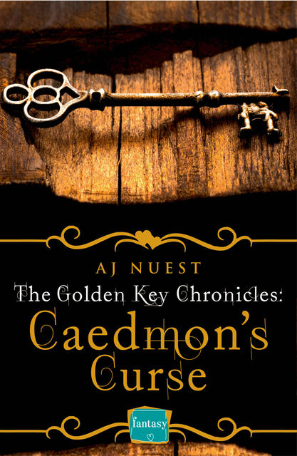 Caedmon's Curse: HarperImpulse Fantasy Romance (A Serial Novella) (The Golden Key Chronicles, Book 3), AJ Nuest