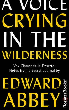 A Voice Crying in the Wilderness, Edward Abbey