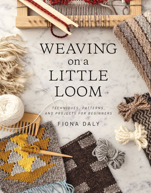 Weaving on a Little Loom, Fiona Daly