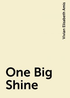 One Big Shine, Vivian Elisabeth Amis