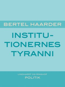 Institutionernes tyranni, Bertel Haarder
