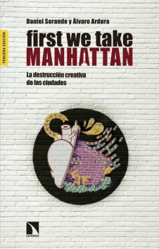 First we take Manhattan, Daniel Sorando, Álvaro Ardura