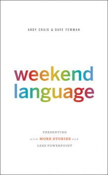 Weekend Language, Andy Craig, Dave Yewman