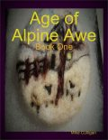 Age of Alpine Awe – Book One, Mike Culligan