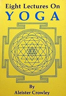 Eight Lectures on Yoga, Aleister Crowley