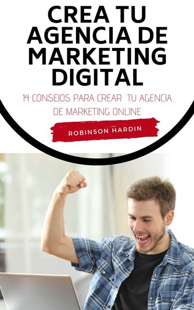Crea tu Agencia de Marketing Digital, Robinson Hardin