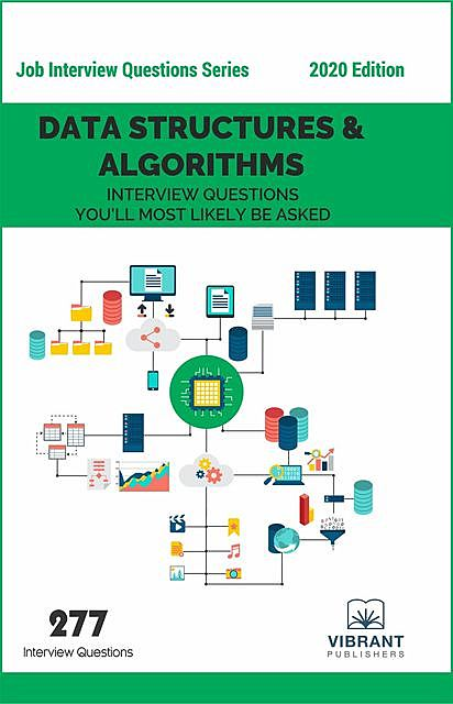 Data Structures & Algorithms Interview Questions You'll Most Likely Be Asked, Vibrant Publishers