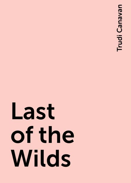 Last of the Wilds, Trudi Canavan