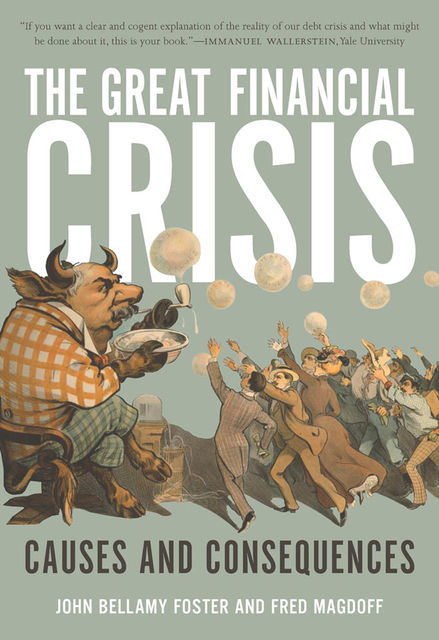 Great Financial Crisis, John Foster, Fred Magdoff