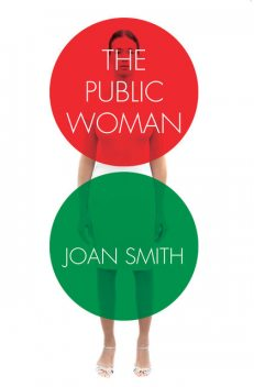 The Public Woman, Joan Smith