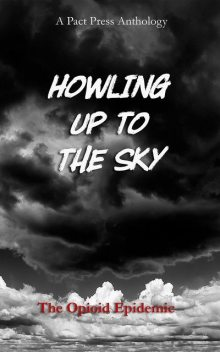 Howling Up To the Sky, Pact Press