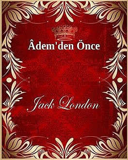Âdem'den Önce, Jack London
