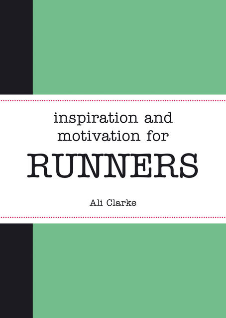 Inspiration and Motivation for Runners, Ali Clarke