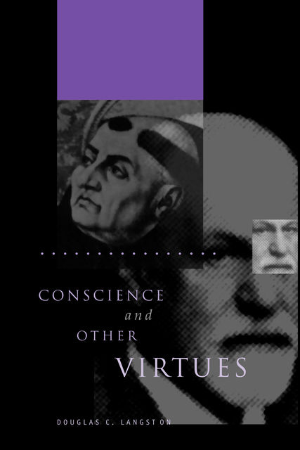 Conscience and Other Virtues, Douglas C.Langston
