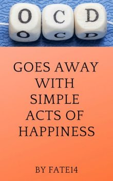 OCD Goes Away With Simple Acts of Happiness, Fate 14