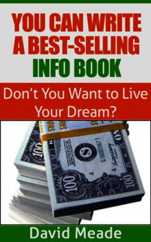 You Can Write a Best-Selling Info Book, David Meade