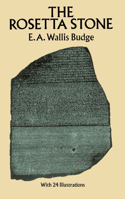 The Rosetta Stone, E.A.Wallis Budge