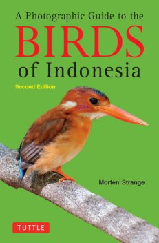 A Photographic Guide to the Birds of Indonesia, Morten Strange